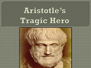 Aristotle�s  Tragic Hero