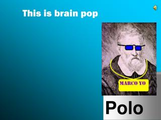 This is brain pop