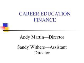 CAREER EDUCATION   FINANCE