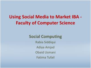 Using Social Media to Market IBA - Faculty of Computer Science