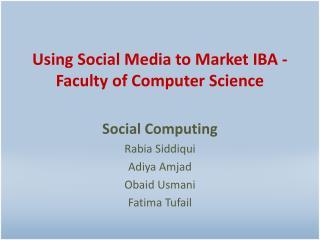 Using Social Media to Market IBA - Faculty of Computer Science