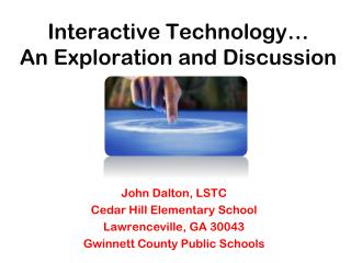 Interactive Technology… An Exploration and Discussion
