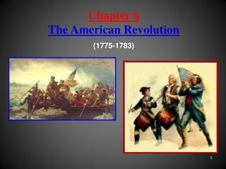 Chapter 6  The American Revolution (1775-1783)