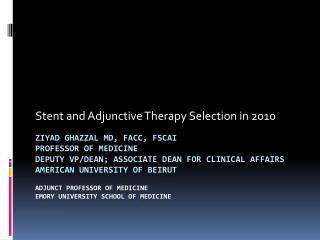 Stent and Adjunctive Therapy Selection in 2010