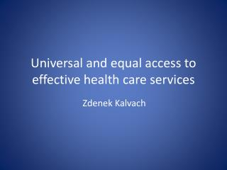 Universal and equal access to effective health care services