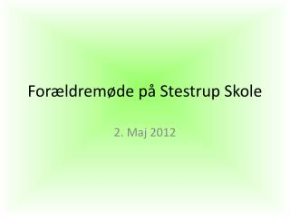 Forældremøde på Stestrup Skole