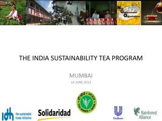 THE INDIA SUSTAINABILITY TEA PROGRAM