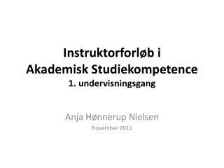 Instruktorforløb i Akademisk Studiekompetence 1. undervisningsgang