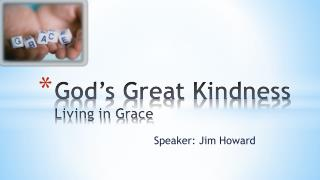 God's Great Kindness Living in Grace