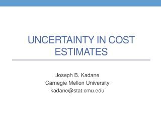 Uncertainty in Cost Estimates