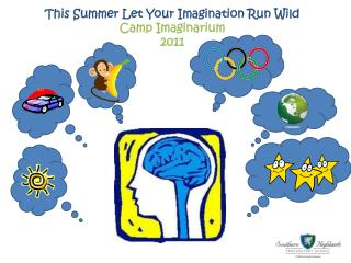 This Summer Let Your Imagination Run Wild Camp Imaginarium 2011