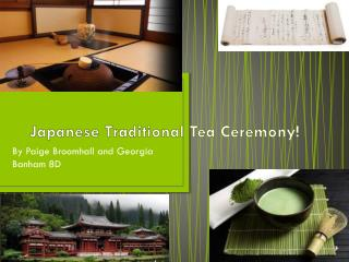 Japanese Traditional Tea Ceremony!