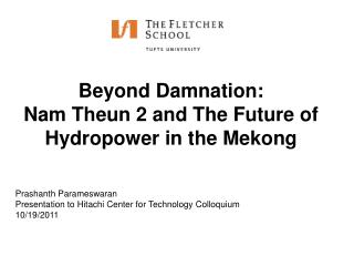 Beyond Damnation:  Nam Theun 2 and The Future of Hydropower in the Mekong