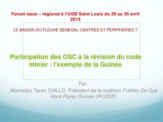 Par:  Mamadou  Taran  DIALLO, Président de la coalition  Publiez Ce Que Vous Payez Guinée (PCQVP)