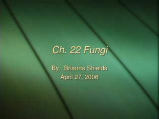 Ch. 22 Fungi