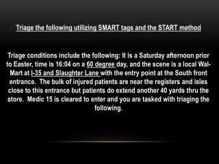 Triage the following utilizing SMART tags and the START  method