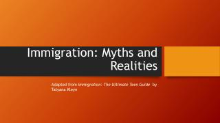Immigration: Myths and Realities