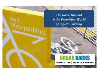 Today's Goal: Better Bike  Parking Facilities.