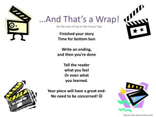 …And That's a Wrap! (to the tune of Up on the House Top)