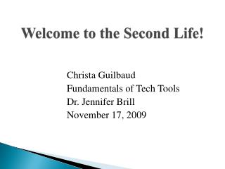 Welcome to the Second Life!