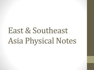 East & Southeast Asia Physical Notes