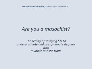 Are you a masochist?