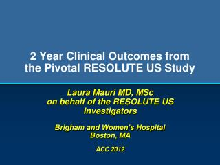 2 Year Clinical Outcomes from the Pivotal RESOLUTE US Study