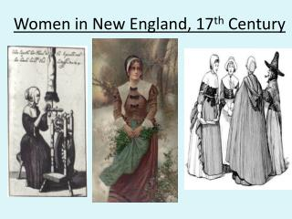 Women in New England, 17 th  Century