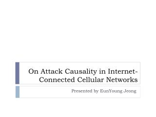 On Attack Causality in Internet-Connected Cellular Networks