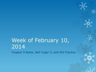 Week of February 10, 2014
