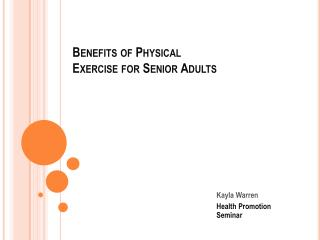 Benefits of Physical Exercise for Senior Adults