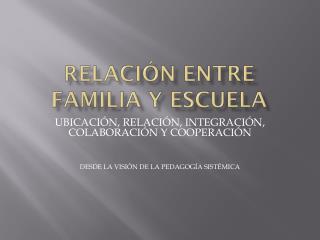 RELACI�N ENTRE FAMILIA Y ESCUELA
