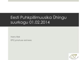 Eesti Puhkpillimuusika Ühingu suurkogu  01.02.2014