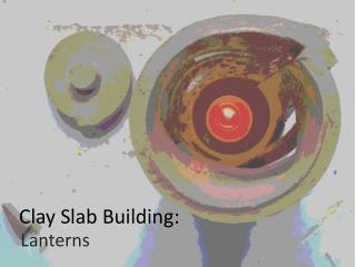 Clay Slab Building: