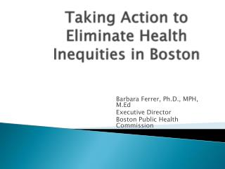 Taking Action to Eliminate  Health Inequities in Boston