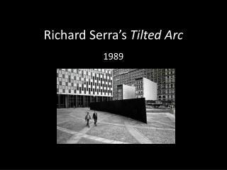 Richard Serra's  Tilted Arc