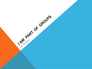 I  am  part  of  groups