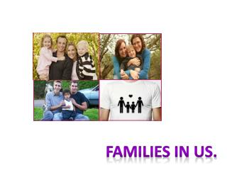 FAMILIES IN US.