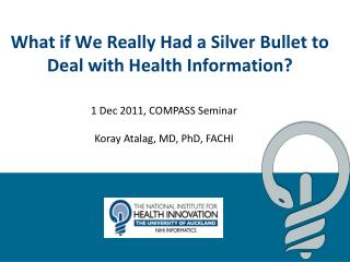 What if We Really Had a Silver Bullet to Deal with Health Information ?