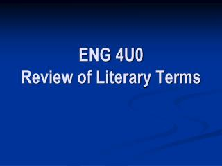 ENG 4U0 Review of Literary Terms