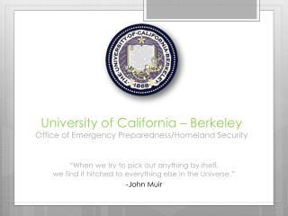 University of California � Berkeley Office of Emergency Preparedness/Homeland Security