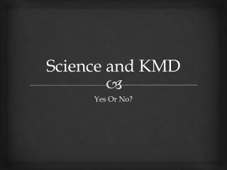 Science and KMD