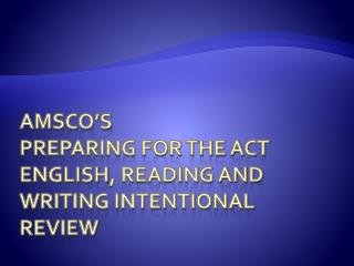 AMSCO's  Preparing for the ACT  ENGlish , Reading and Writing Intentional Review