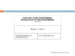 COAP 2000   XHTML PROGRAMMING:  INTRODUCTION TO WEB PROGRAMMING Fall I, 2012