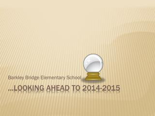 …Looking Ahead to 2014-2015