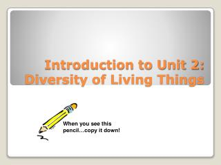 Introduction to Unit 2: Diversity of Living Things