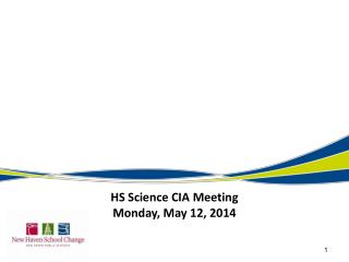 HS Science CIA Meeting Monday, May 12, 2014