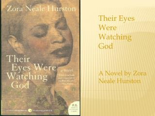 Their Eyes Were Watching God A Novel by  Zora  Neale Hurston