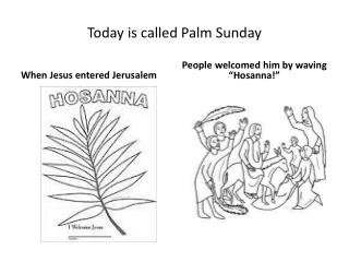 Today is called Palm Sunday