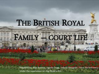 The  British Royal  Family  –  court  life